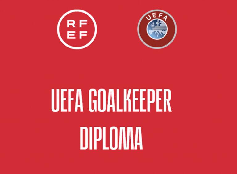 Convocatoria de Cursos de Especialista de Porteros UEFA Goalkeeper B y Goalkeeper A de la RFEF